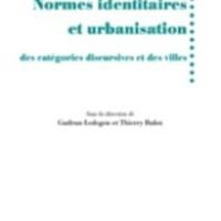 Normes identitaires et urbanisation : des catégories discursives et des villes